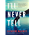 I'll Never Tell (English Edition)