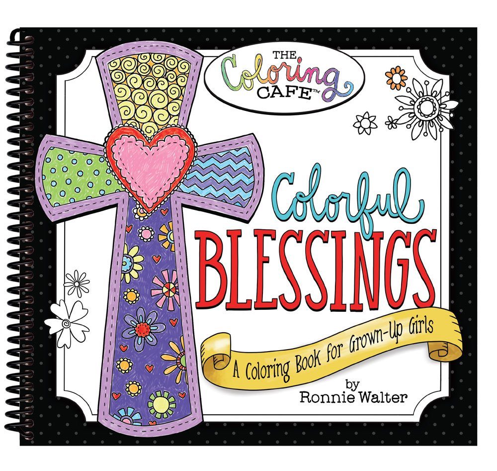 Amazon Com Colorful Blessings A Coloring Book For Grown Up Girls
