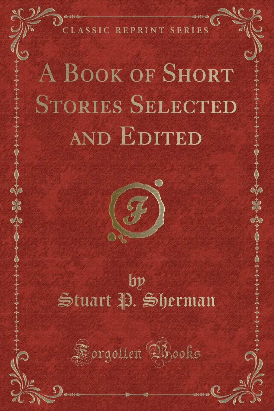 Download A Book of Short Stories Selected and Edited (Classic Reprint) PDF