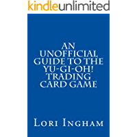 An Unofficial Guide to the Yu-Gi-Oh! Trading Card Game