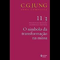O símbolo da transformação na missa (Obras completas de Carl Gustav Jung)