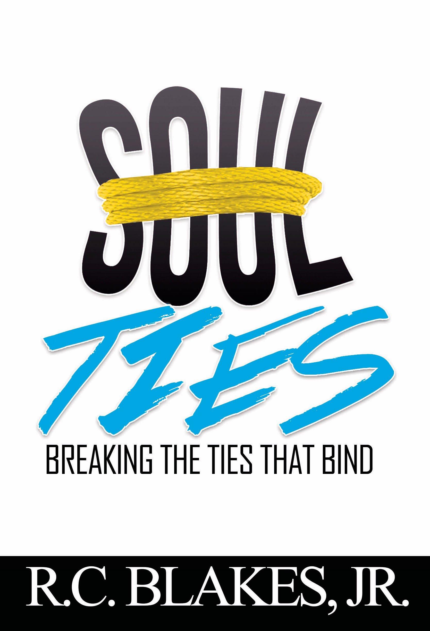 Soul-Ties: Breaking The Ties That Bind ebook