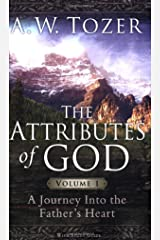 The Attributes of God Volume 1 with Study Guide: A Journey Into the Father's Heart Paperback