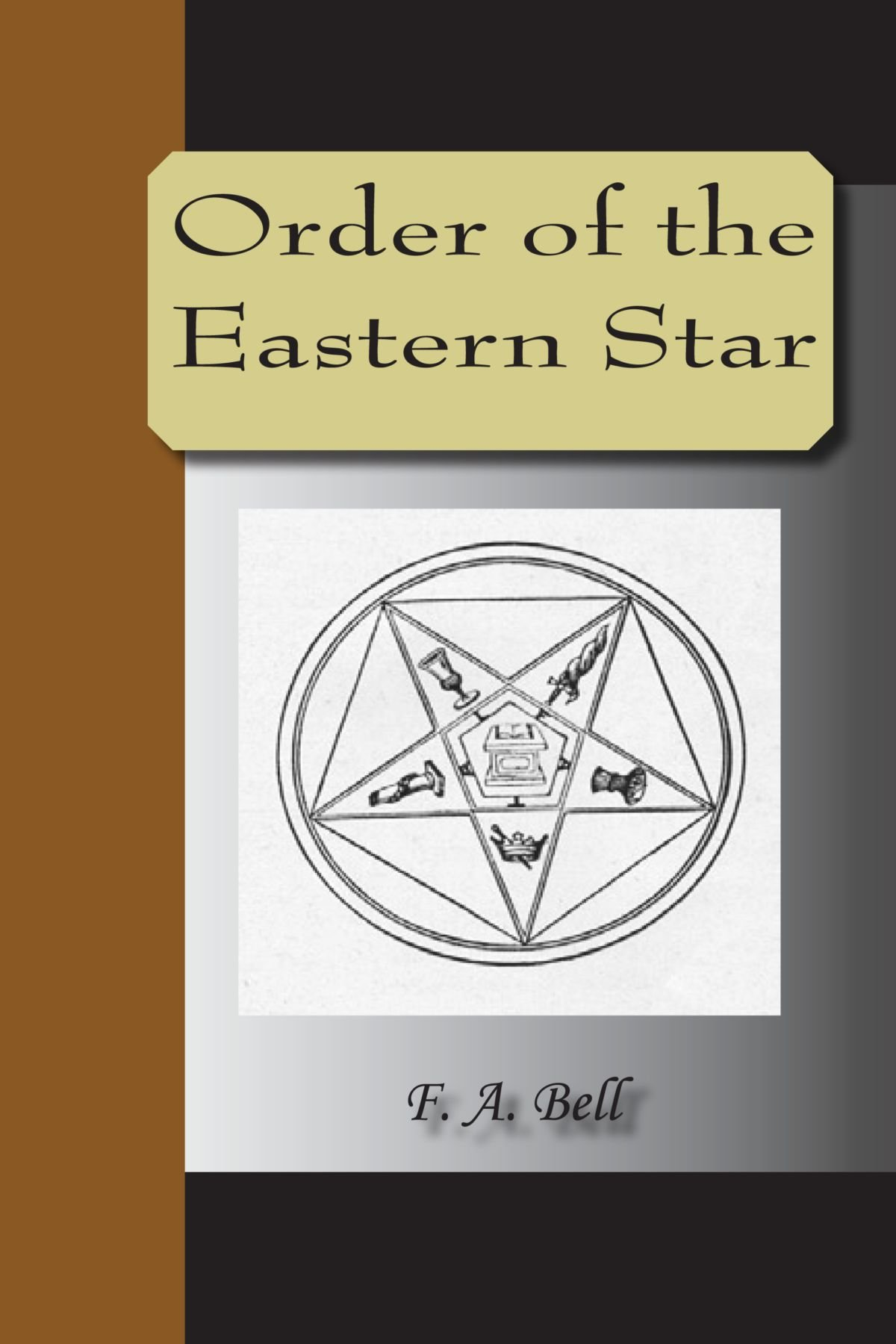 Order Of The Eastern Star F A Bell 9781595479754 Amazon Books