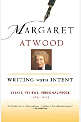 Writing with Intent: Essays, Reviews, Personal Prose: 1983-2005 Kindle Edition