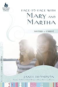 Face-to-Face with Mary and Martha: Sisters in Christ (New Hope Bible Studies for Women)