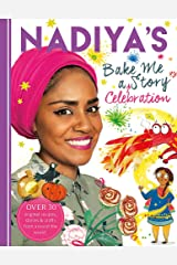 Nadiya's Bake Me a Celebration Story: Thirty recipes and activities plus original stories for children Hardcover