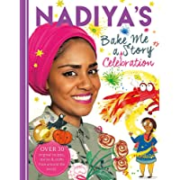 Nadiya's Bake Me a Celebration Story: Thirty recipes and activities plus original stories for children