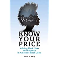 Know Your Price: Valuing Black Lives and Property in America's Black Cities