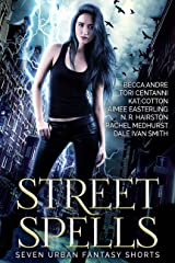 Street Spells: Seven Urban Fantasy Shorts Kindle Edition