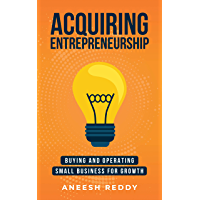 Acquiring Entrepreneurship: Buying and Operating Small Business for Growth (English Edition)