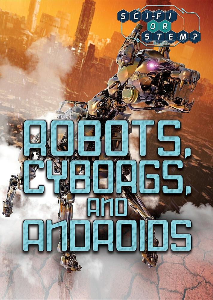Robots, Cyborgs, and Androids (Sci-Fi or STEM?) PDF
