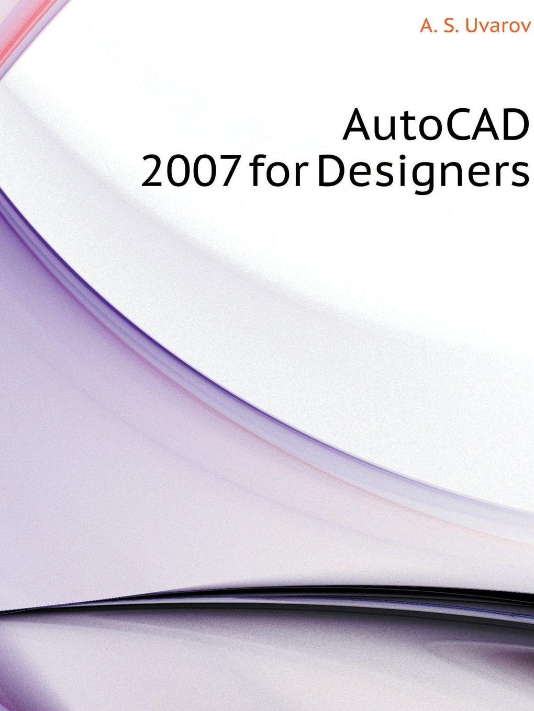 AutoCAD 2007 for Designers (Russian Edition) pdf epub