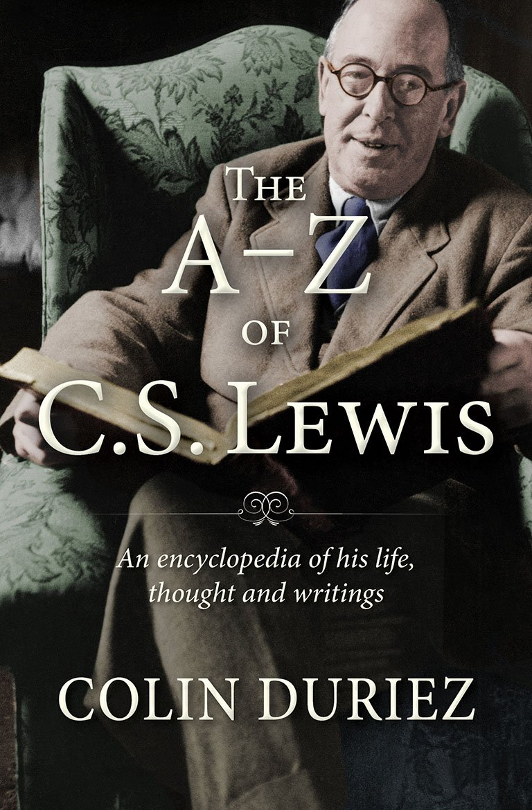 Download The A-Z of C.S. Lewis: An Encyclopaedia of His Life, Thought, and Writings ebook