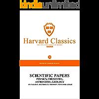 哈佛经典(第30卷)Harvard Classics:科学论文集:物理学、化学、天文学、地质学(英文原版) (English Edition)