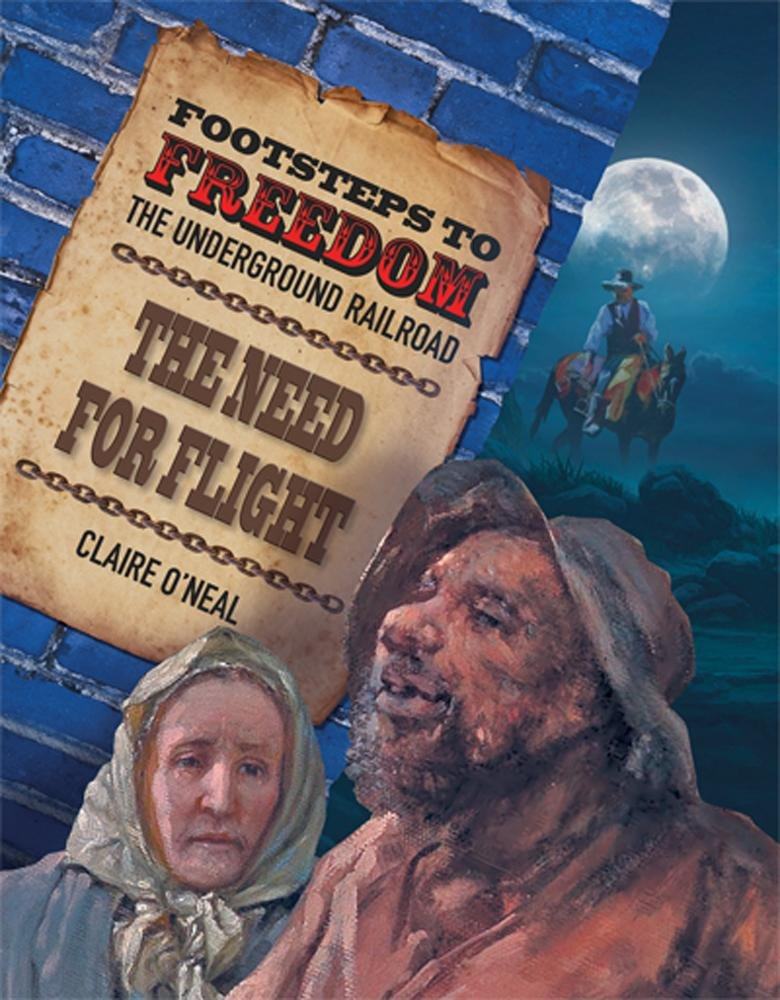 The Need for Flight (Footsteps to Freedon: the Underground Railroad) pdf epub