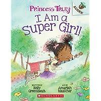 I Am a Super Girl!: An Acorn Book (Princess Truly)