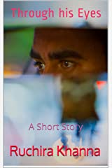 Through his Eyes: A Short Story Kindle Edition