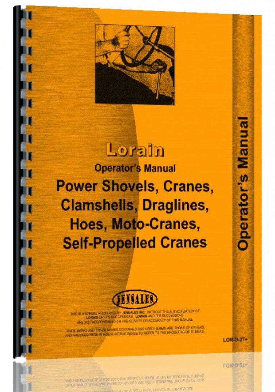 Read Online Lorain 37 Crawler Crane, Boom, Shovel Operators Manual pdf