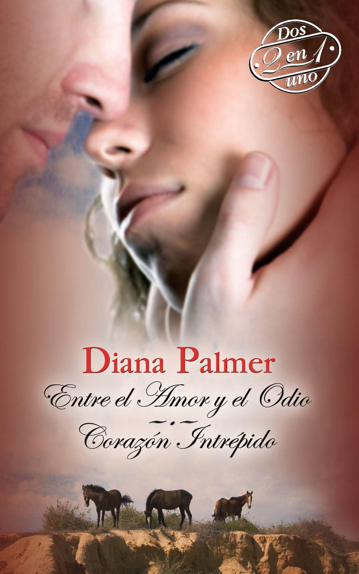 Entre el Amor y el Odio - Corazon Intrepido: Amazon.es: Diana Palmer: Libros