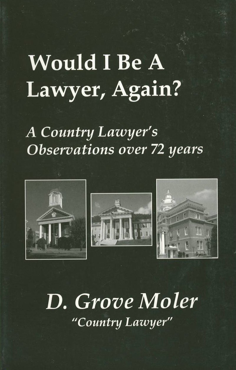Would I Be a Lawyer Again?: A Country Lawyer's Observations Over 72 Years PDF