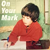 【Amazon.co.jp限定】On Your Mark~(缶バッジ付)