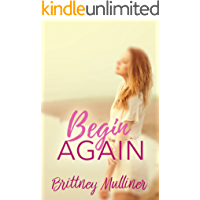 Begin Again (Forgive and Never Forget Book 1)