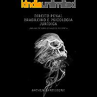 DIREITO PENAL BRASILEIRO E PSICOLOGIA JURÍDICA: UMA ANÁLISE SOBRE OS CASOS DE PSICOPATIA (2021)