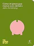 Como se preocupar menos com dinheiro (The School of Life)