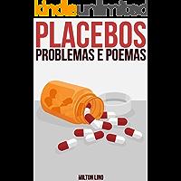 Placebos, Problemas e Poemas