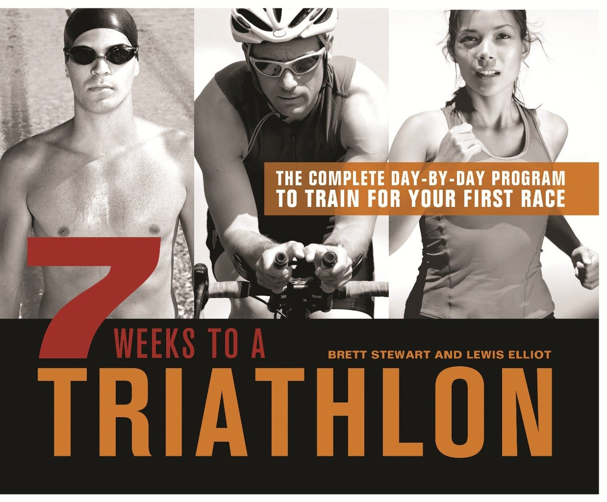 Download 7 Weeks to a Triathlon: The Complete Day-by-Day Program to Train for Your First Race or Improve Your Fastest Time pdf epub