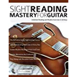 Sight Reading Mastery for Guitar: Unlimited Reading and Rhythm Exercises in All Keys