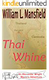Thai Whine (An Alexander Wright Mystery Adventure Book 4)