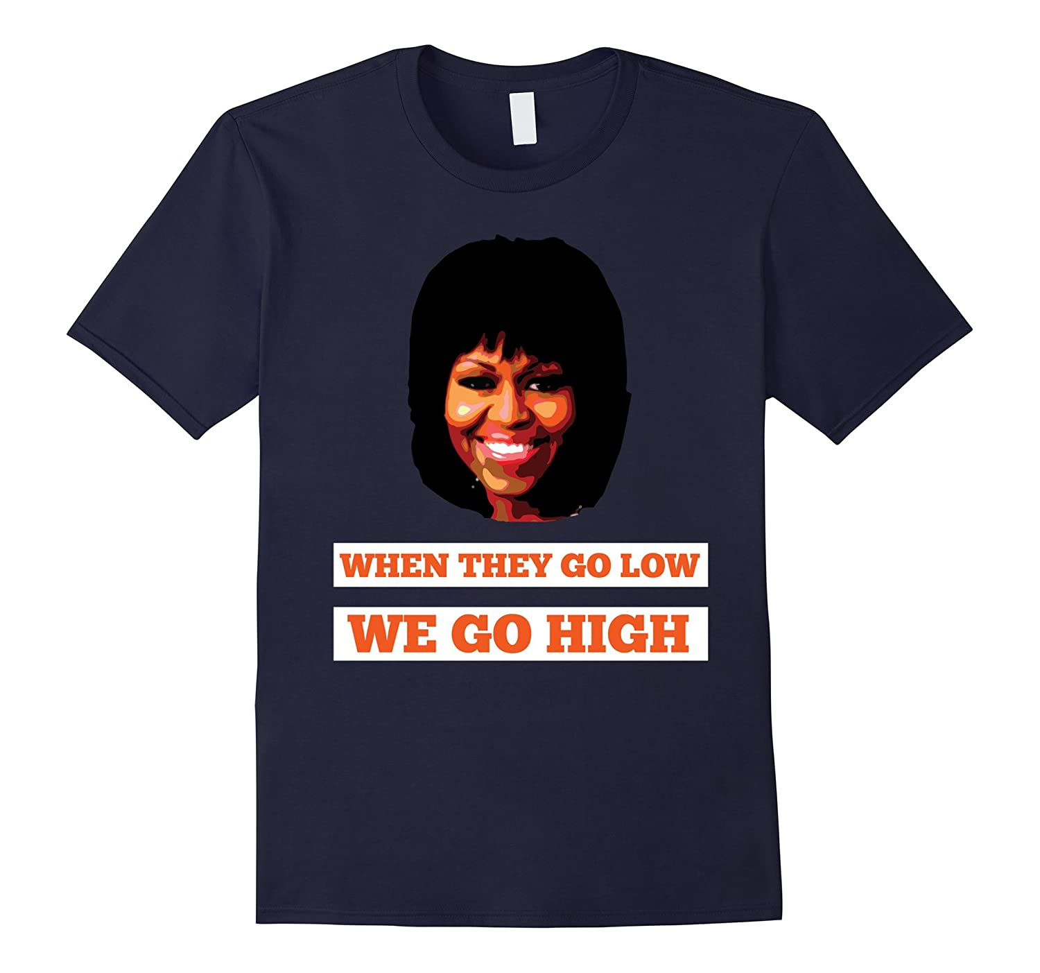 Michelle Obama When They Go Low T shirt for men and women-FL