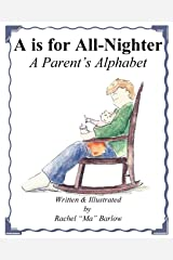 A is for All-Nighter: A Parent's Alphabet Book Paperback