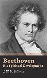 Beethoven - His Spiritual Development