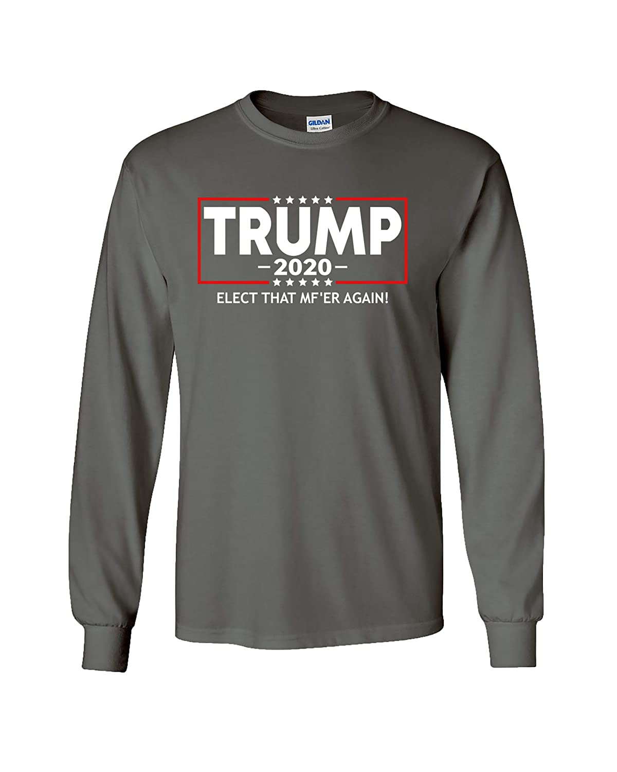 Political Trump 2020 Elect That MFer Again Adult Unisex Long Sleeve Shirt