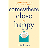 Somewhere Close to Happy: The heart-warming, laugh-out-loud debut of the year