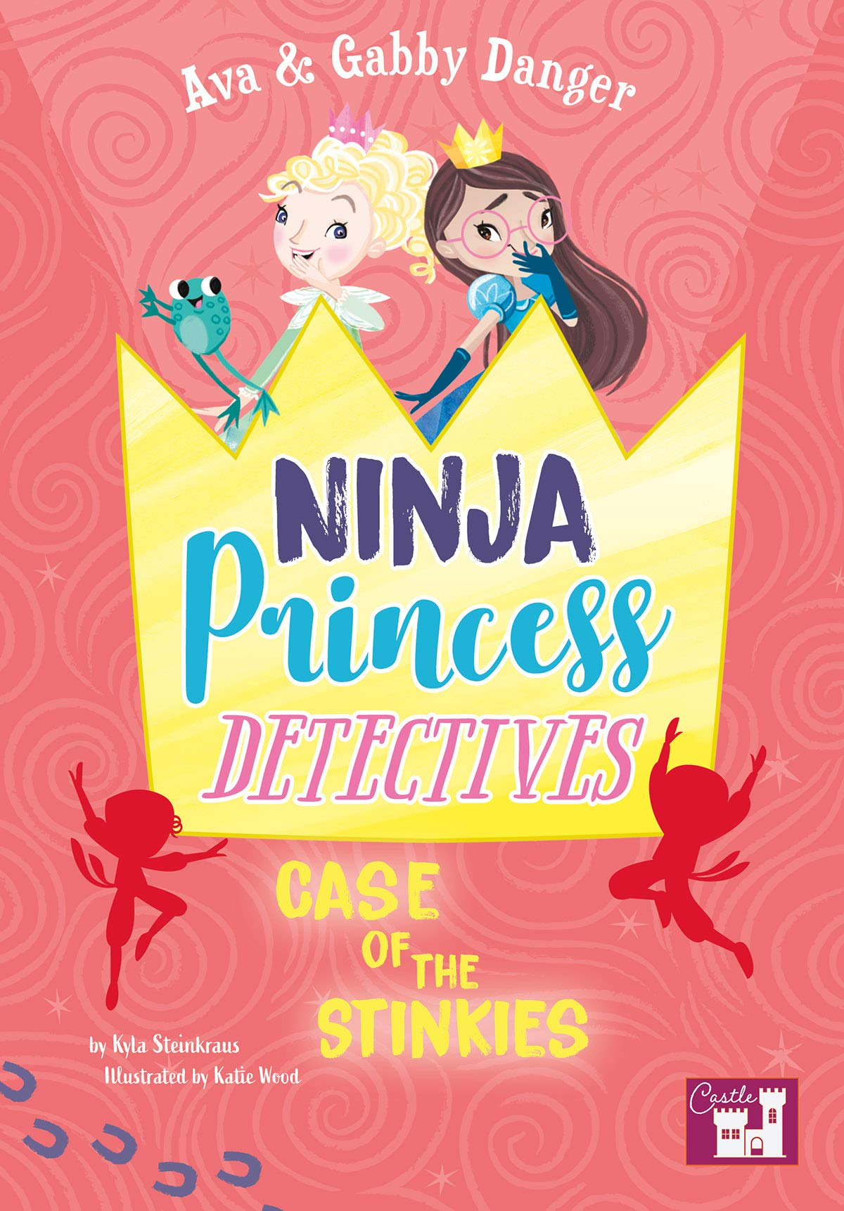 Ava and Gabby Danger: Ninja Princess Detectives Case of the ...