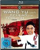 Wang Yu - Sein Schlag war tödlich [Blu-ray]