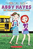 All That Glitters Isn't Gold (Amazing Days of Abby Hayes)