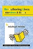 Re-Authoring Lives: Interviews & Essays