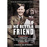 No Better Friend: Young Readers Edition: A Man, a Dog, and Their Incredible True Story of Friendship and Survival in World Wa