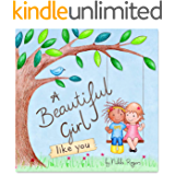 A Beautiful Girl: A book to inspire little girls everywhere to bring beauty to the world by just being you (Created To…
