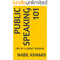 PUBLIC SPEAKING 101: TIPS OF A GREAT SPEAKER (English Edition)