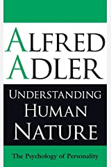Understanding Human Nature: The Psychology of Personality Kindle Edition
