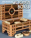 Little Book of Wooden Boxes: Wooden Boxes Created
