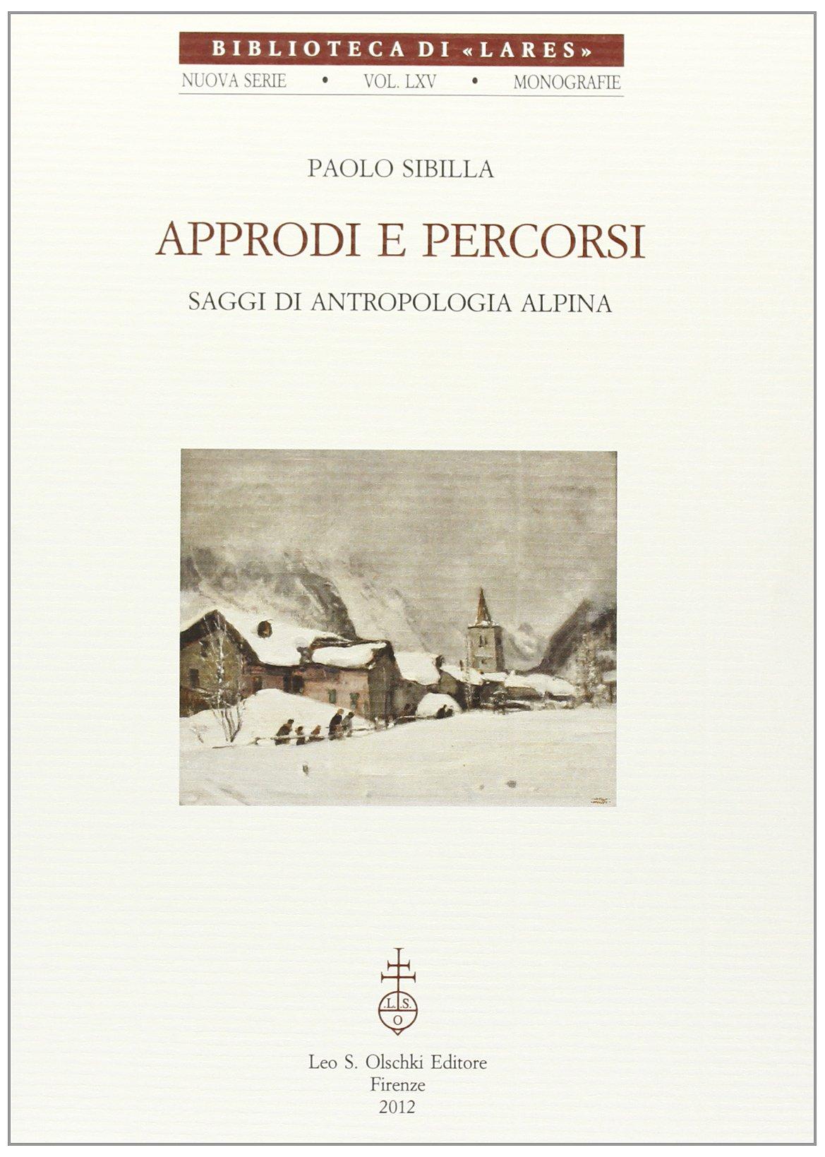 Download Approdi e percorsi. Saggi di antropologia alpina pdf