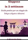 Giappone in 2 settimane: Guida pratica per un viaggio da Tokyo a Kyoto e dintorni