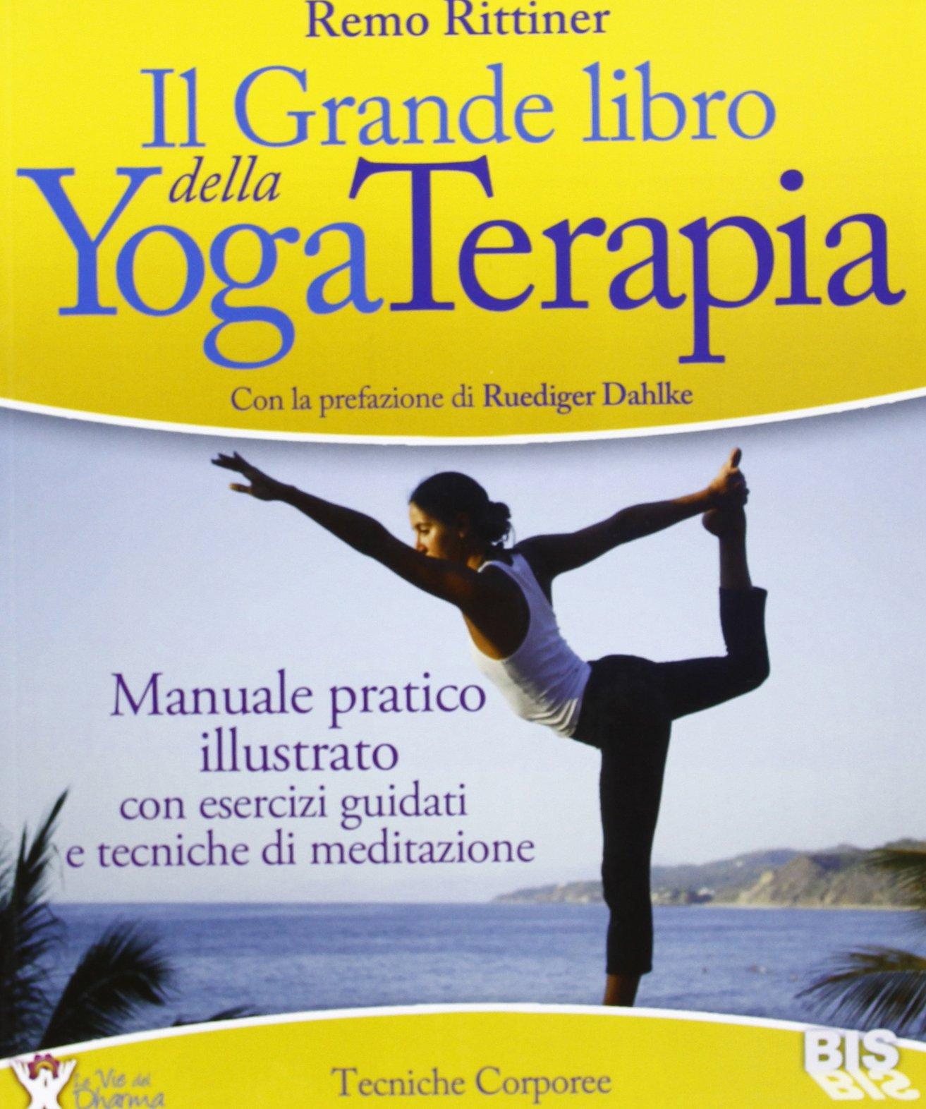 Il grande libro della yoga terapia. Manuale pratico ...